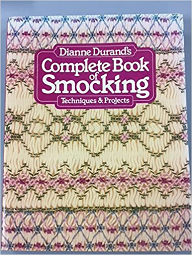 Complete Book Of Smocking Amazon Dianne Durand