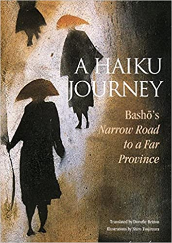 A Haiku Journey: Basho's Narrow Road to a Far Province (Illustrated Japanese Classics)