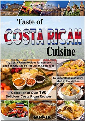 Taste of Costa Rican Cuisine (Latin American Cuisine Book 15) by Goce Nikolovski