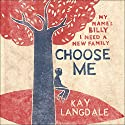 Choose Me Audiobook by Kay Langdale Narrated by Alison Campbell
