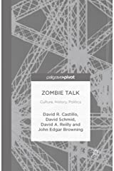 Zombie Talk: Culture, History, Politics Kindle Edition