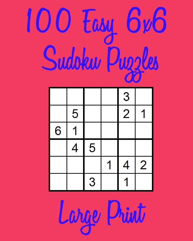 frotis enlace Tremendo  100 Easy 6x6 Sudoku Puzzles Large Print: Hughes, Danny: 9781720501848:  Amazon.com: Books