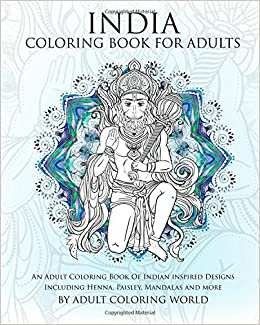 Amazon India Coloring Book For Adults An Adult Of Indian Inspired Designs Including Henna Paisley Mandalas And More Travel