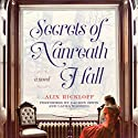 Secrets of Nanreath Hall: A Novel Audiobook by Alix Rickloff Narrated by Lauren Irwin, Laura Waddell