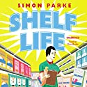 Shelf Life Audiobook by Simon Parke Narrated by Clive Mantle