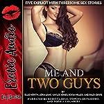 Me and Two Guys: Five Explicit MFM Threesome Sex Stories | Ellie North,Lora Lane,Kaylee Jones,Sofia Miller,Riley Davis