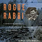 Rogue Rabbi: A Spiritual Quest - From Seminary to Ashram and Beyond | Jerry Steinberg