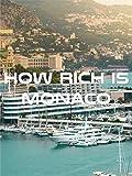 How Rich is Monaco