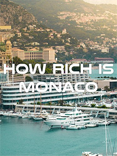How Rich is Monaco