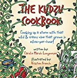 The KUDZU COOKBOOK: Cooking up a storm with that wild and crazy vine that grows in miles-per-hour! (Bluffton Books)