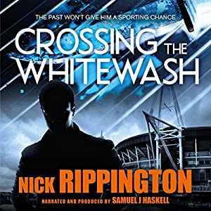 Crossing the Whitewash: A UK Gangland Thriller Audiobook