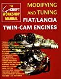Modifying and Tuning Fiat Lancia Twin Cam Engines, Croft, Guy, 0947981985