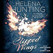 Clipped Wings Audiobook by Helena Hunting Narrated by Jason Carpenter, Elizabeth Louise