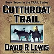 Cutthroat Trail: The Trail Series, Book 7 | David R. Lewis