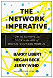 img - for The Network Imperative: How to Survive and Grow in the Age of Digital Business Models book / textbook / text book