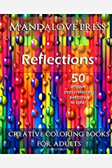Reflections: 50 Stress Relieving Patterns to Color for Calm and Relaxation Adult Coloring Book Paperback