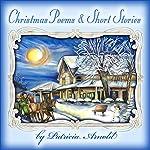 Christmas Poems and Short Stories: Christmas Treasury, Book 1 | Lisa Arnold,Patricia Arnold