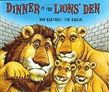 Dinner in the Lions' Den, Bob Hartman, 0399246746