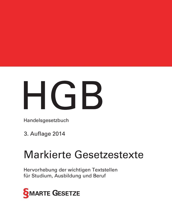 HGB, Handelsgesetzbuch, 3. Auflage 2014, Smarte Gesetze, Markierte Gesetzestexte: Hervorhebung der wichtigen Textstellen für Studium, Ausbildung und Beruf