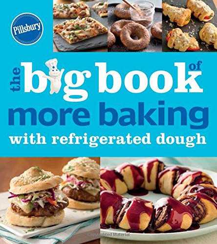 (Pillsbury The Big Book of More Baking with Refrigerated Dough (Betty Crocker Big Book))