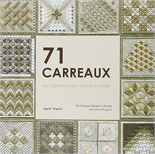 Livre gratuits 71 carreaux de tapisserie aux points insolites pdf
