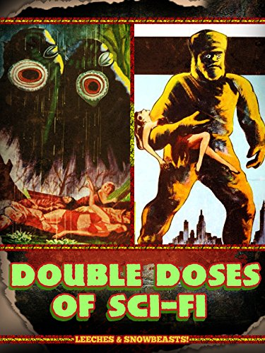 - Double Doses of Sci-Fi: Leeches & Snowbeasts!