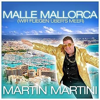 Amazon.com: Malle Mallorca (Wir fliegen übers Meer): Martin ...