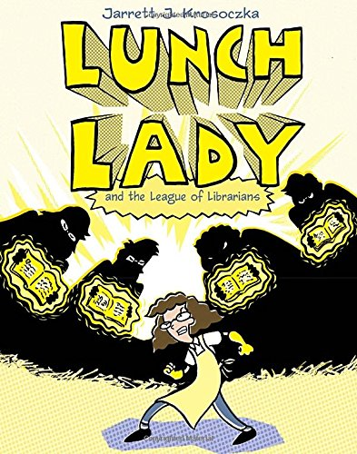 Lunch Lady and the League of Librarians: Lunch Lady #2