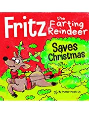Fritz the Farting Reindeer Saves Christmas: A Story About a Reindeer's Superpower
