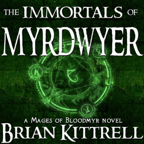 The Immortals of Myrdwyer: A Mages of Bloodmyr Novel, Book 3