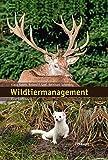 Wildtiermanagement: Eine Einführung