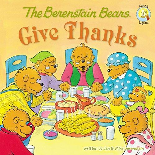 The Berenstain Bears Give Thanks (Berenstain Bears/Living Lights)