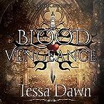 Blood Vengeance: Blood Curse Series, Book 7   Tessa Dawn