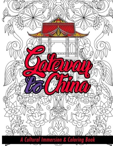 Gateway to China: A Cultural Immersion & Adult Coloring ...