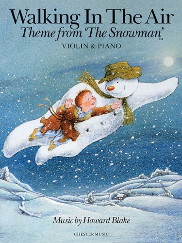 Walking in the Air - Theme from The Snowman: Violin & Piano (Music Sales America) (Howard Blake Walking In The Air Sheet Music)