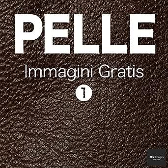 PELLE Immagini Gratis 1 BEIZ images - Foto Gratis (Italian Edition ...