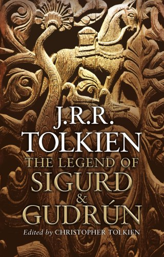 The Legend Of Sigurd And Gudrun by Christopher Tolkien