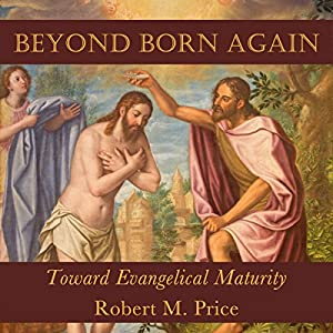 Beyond Born Again: Toward Evangelical Maturity Audiobook