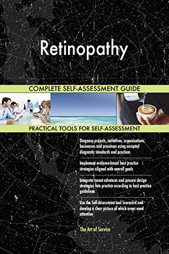 Retinopathy All-Inclusive Self-Assessment - More than 700 Success Criteria, Instant Visual Insights, Comprehensive Spreadsheet Dashboard, Auto-Prioritized for Quick Results