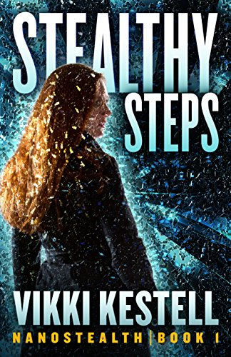 Stealthy Steps (Nanostealth Book 1) by [Kestell, Vikki]