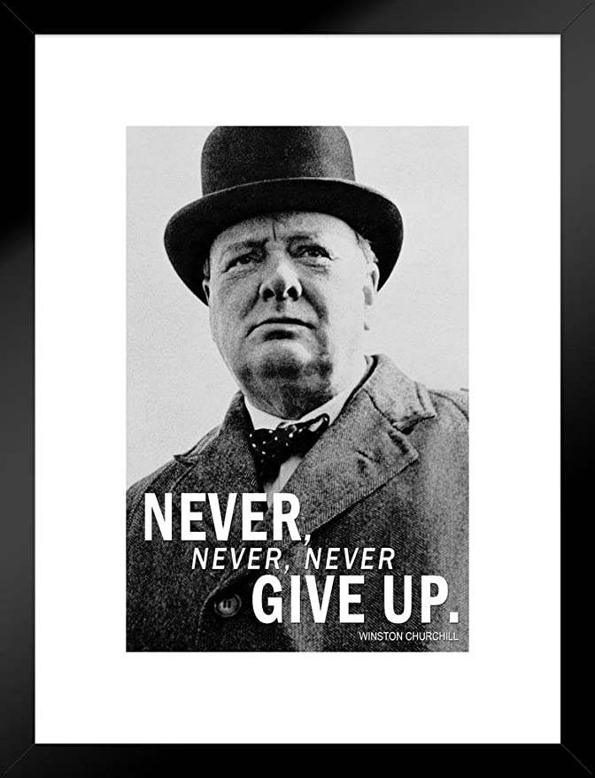 61219 NEVER GIVE UP historic quote WINSTON S CHURCHILL Decor Wall Print POSTER