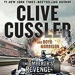 The Emperor's Revenge | Clive Cussler,Boyd Morrison