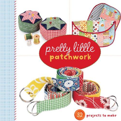 Pretty Little Patchwork (Pretty Little (Lark Books))