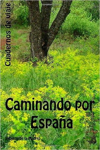Cuadernos de viaje. Caminando por España