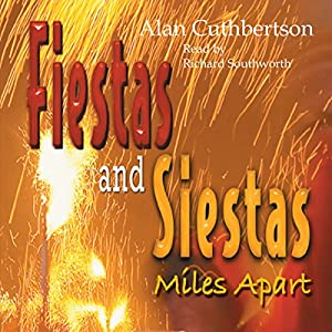 Fiestas and Siestas Miles Apart Audiobook