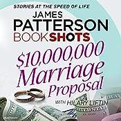 $10,000,000 Marriage Proposal: BookShots | James Patterson