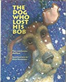 img - for The Dog Who Lost His Bob book / textbook / text book