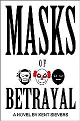 Masks of Betrayal Kindle Edition