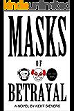 Masks of Betrayal