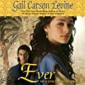 Ever Audiobook by Gail Carson Levine Narrated by Jenna Lamia, Oliver Wyman